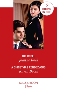 The Rebel / A Christmas Rendezvous : The Rebel (Dynasties: Mesa Falls) / a Christmas Rendezvous (the Eden Empire), Paperback / softback Book