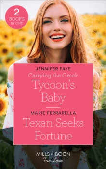 Carrying The Greek Tycoon's Baby : Carrying the Greek Tycoon's Baby / Texan Seeks Fortune (the Fortunes of Texas: the Lost Fortunes), Paperback / softback Book