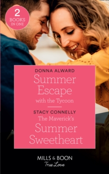 Summer Escape With The Tycoon : Summer Escape with the Tycoon (Destination Brides) / the Maverick's Summer Sweetheart (Montana Mavericks), Paperback / softback Book