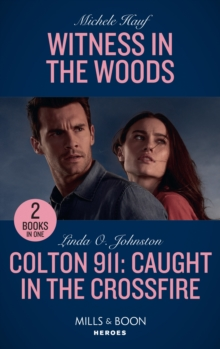 Witness In The Woods : Witness in the Woods / Colton 911: Caught in the Crossfire (Colton 911), Paperback / softback Book