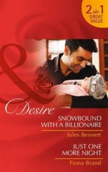 Snowbound With A Billionaire : Snowbound with a Billionaire (Billionaires and Babies, Book 43) / Just One More Night (the Pearl House, Book 5), Paperback Book
