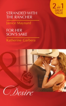 Stranded with the Rancher : For Her Son's Sake, Paperback Book
