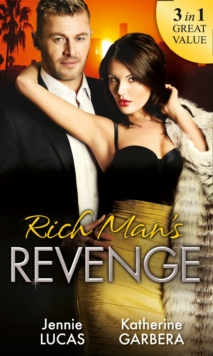 Rich Man's Revenge : Dealing Her Final Card / Seducing His Opposition / a Reputation for Revenge, Paperback / softback Book