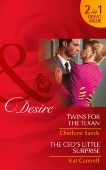 Twins For The Texan : Twins for the Texan (Billionaires and Babies, Book 70) / the CEO's Little Surprise (Love and Lipstick, Book 1), Paperback Book