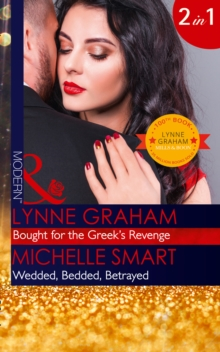 Bought for the Greek's Revenge : Bought for the Greek's Revenge / Wedded, Bedded, Betrayed, Paperback Book