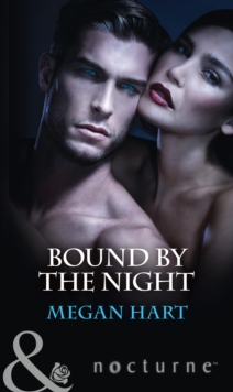 Bound by the Night : Dark Heat / Dark Dreams / Dark Fantasy, Paperback Book