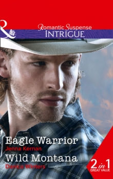 Eagle Warrior : Eagle Warrior / Wild Montana, Paperback Book