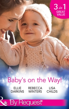 Baby's On The Way! : Bound by a Baby Bump / Expecting the Prince's Baby / the Pregnant Witness, Paperback Book