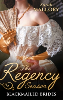The Regency Season: Blackmailed Brides : The Scarlet Gown / Lady Beneath the Veil, Paperback Book