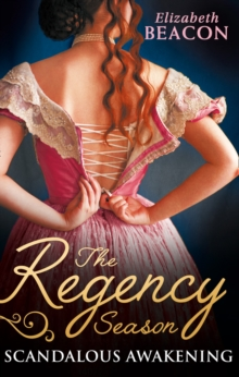 The Regency Season: Scandalous Awakening : The Viscount's Frozen Heart / The Marquis's Awakening, Paperback Book