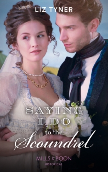 Saying I Do To The Scoundrel, Paperback Book