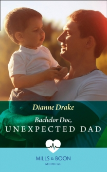 Bachelor Doc, Unexpected Dad, Paperback Book