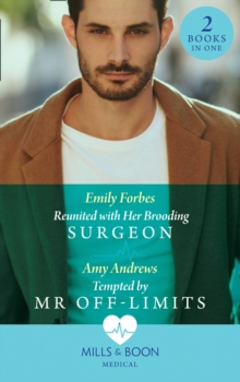 Reunited With Her Brooding Surgeon : Reunited with Her Brooding Surgeon (Nurses in the City) / Tempted by Mr off-Limits (Nurses in the City), Paperback / softback Book