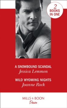 A Snowbound Scandal : A Snowbound Scandal / Wild Wyoming Nights, Paperback / softback Book