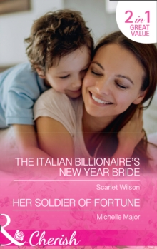 The Italian Billionaire's New Year Bride : The Italian Billionaire's New Year Bride / Her Soldier of Fortune (the Fortunes of Texas: the Rulebreakers, Book 1), Paperback Book