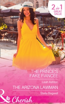 The Prince's Fake Fiancee : The Prince's Fake Fiancee / the Arizona Lawman (Men of the West, Book 38), Paperback Book