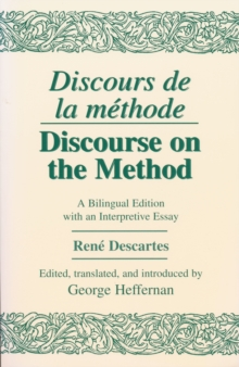 Discours de La Methode/Discourse on the Method : A Bilingual Edition with an Interpretive Essay, Paperback / softback Book