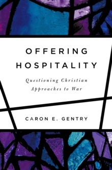 Offering Hospitality : Questioning Christian Approaches to War, Paperback / softback Book