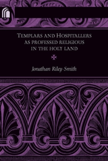 Templars and Hospitallers as Professed Religious in the Holy Land, Paperback / softback Book