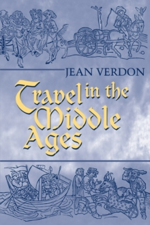 Travel in the Middle Ages, Paperback / softback Book