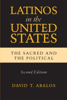 Latinos in the United States : The Sacred and the Political, Second Edition, Hardback Book