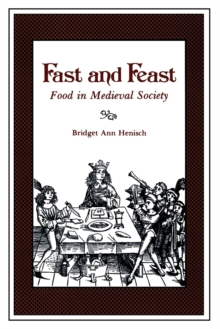 Fast and Feast : Food in Medieval Society, Paperback / softback Book