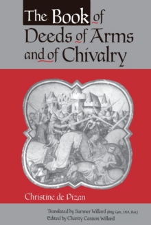 The Book of Deeds of Arms and of Chivalry : by Christine de Pizan, Paperback / softback Book