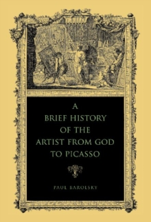 A Brief History of the Artist from God to Picasso, Paperback / softback Book