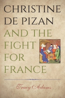 Christine de Pizan and the Fight for France, Paperback / softback Book