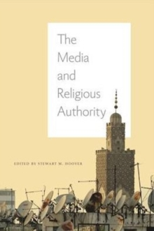 The Media and Religious Authority, Hardback Book