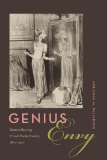 Genius Envy : Women Shaping French Poetic History, 1801-1900, Hardback Book