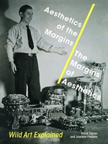 Aesthetics of the Margins / The Margins of Aesthetics : Wild Art Explained, Hardback Book