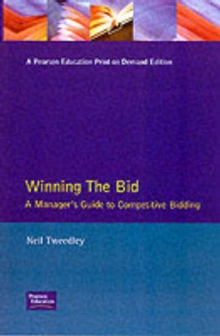 Winning the Bid : A Manager's Guide to Competitive Bidding, Paperback Book