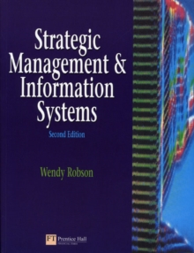 Strategic Management and Information Systems : An Integrated Approach, Paperback / softback Book