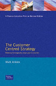 The Customer Centred Strategy, Paperback / softback Book