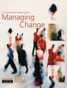 Managing Change : A Human Resource Strategy Approach, Paperback Book