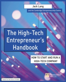 The High-Tech Entrepreneur's Handbook : How to Start and Run a High-Tech Company, Paperback Book