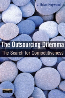 The Outsourcing Dilemma : The Search for Competitiveness, Paperback Book