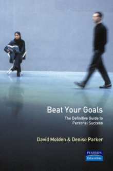 Beat Your Goals : The Definitive Guide to Personal Success, Paperback Book