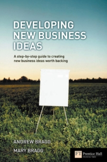 Developing New Business Ideas : A step-by-step guide to creating new business ideas worth backing, Paperback / softback Book