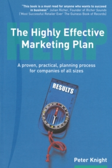 The Highly Effective Marketing Plan (HEMP) : A Proven, Practical, Planning Process for Companies of All Sizes, Paperback Book