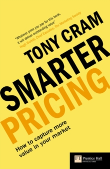 Smarter Pricing : How to Capture More Value from Your Market, Paperback Book