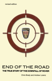 End of the Road : the true story of the downfall of Rover, Paperback Book