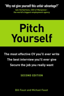 Pitch Yourself : The most effective CV you'll ever write. Stand out and sell yourself, Paperback Book
