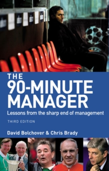 The 90-Minute Manager : Lessons from the Sharp End of Management, Paperback Book