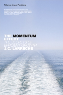 The Momentum Effect : The Secrets of Efficient Growth, Hardback Book