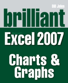 Brilliant Microsoft Excel 2007 Charts & Graphs, Paperback Book