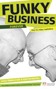 Funky Business Forever : How to Enjoy Capitalism, Paperback Book