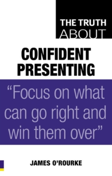The Truth About Confident Presenting, Paperback Book