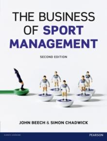 The Business of Sport Management: John Beech: 9780273721376: hive co uk